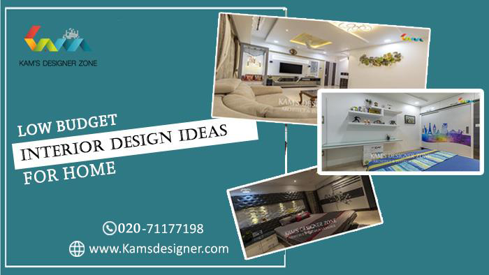 Low Budget Interior Design Ideas for Home | Kams Designer